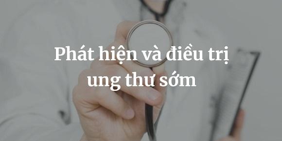 Phat hien va dieu tri ung thu som (1)