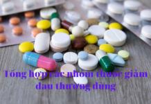 Tổng hợp các nhóm thuốc giảm đau thường dùng