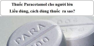 thuoc paracetamol cho nguoi lon lieu dung cach dung thuoc ra sao