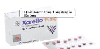 Thuoc-Xarelto-15mg-Cong-dung-va-lieu-dung